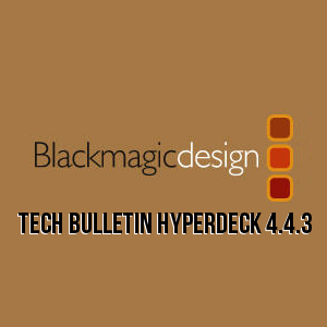 New Tech Bulletin HyperDeck 4.4.3