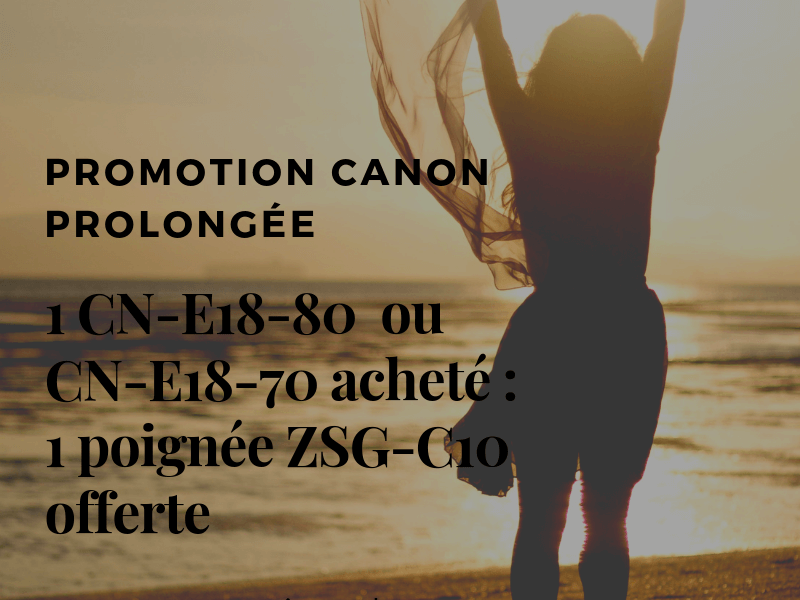 CANON for the purchase of a CN-E18-80 or CN-E18-70 lens: a free ZSG-C10 handle